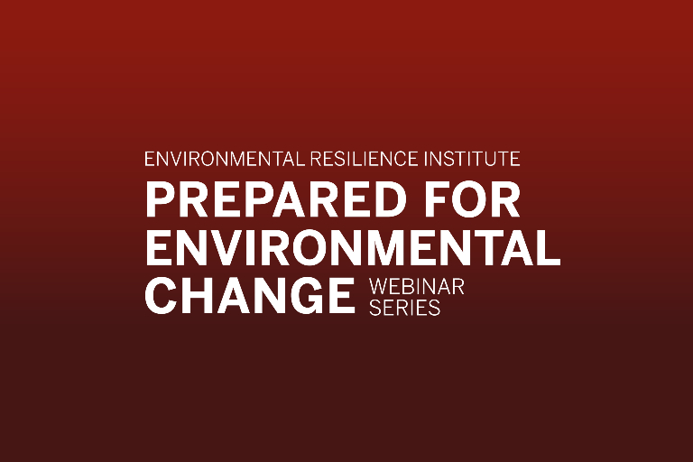 A card saying Environmental Resilience Institute Prepared for Environmental Change Webinar Series